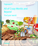 All of Crazy Worlds and Beyond