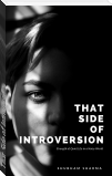 That Side of Introversion