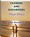 Fathers and Daughters Incest Erotica Volume One