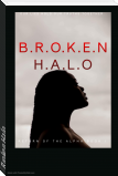 Broken Halo... The Return of The Alpha