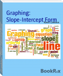 Graphing:  Slope-Intercept Form