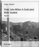 Poet: John Milton A Dedicated Bible Student