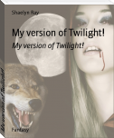 My version of Twilight!