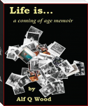 Life is...a Coming of Age Memoir