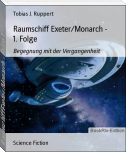 Raumschiff Exeter/Monarch - Folge 1