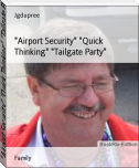 """Airport Security"" ""Quick Thinking"" ""Tailgate Party"""
