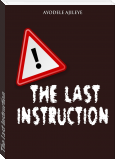 The Last Instruction