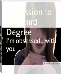 Obsession to the Third Degree