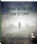 The Day The Drifter Came To Town