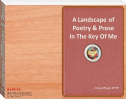 Landscape Of Poetry & Prose In The Key Of Me
