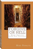 FORGIVE OR HELL