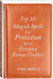 Top 10 Magick Spells For Protection With Fortuna Roman Goddess