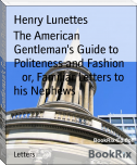 The American Gentleman's Guide to Politeness and Fashion        or, Familiar Letters to his Nephews