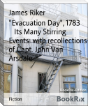 """Evacuation Day"", 1783        Its Many Stirring Events: with recollections of Capt. John Van Arsdale"