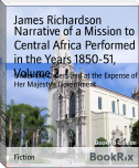 Narrative of a Mission to Central Africa Performed in the Years 1850-51, Volume 2