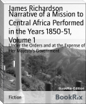 Narrative of a Mission to Central Africa Performed in the Years 1850-51, Volume 1