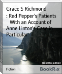 : Red Pepper's Patients        With an Account of Anne Linton's Case in Particular