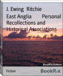 East Anglia        Personal Recollections and Historical Associations