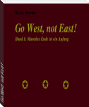 Go West, not East!