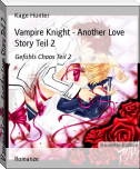 Vampire Knight - Another Love Story Teil 2