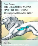 THE GREAT WHITE WOLVES! SPIRIT OF THE FOREST!