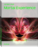 Mortal Experience