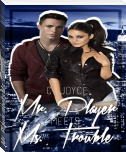 Mr. Player meets Ms. Trouble