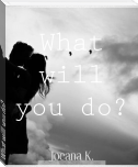 What will you do?
