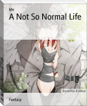A Not So Normal Life