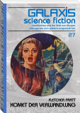 GALAXIS SCIENCE FICTION, Band 27: KOMET DER VERWANDLUNG
