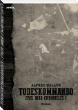 TODESKOMMANDO - CIVIL WAR CHRONICLES I