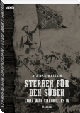 STERBEN FÜR DEN SÜDEN - CIVIL WAR CHRONICLES IV