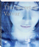 The Secret of Valvar