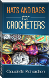 Hats and Bags for Crocheters