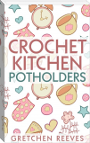Crochet Kitchen Potholders