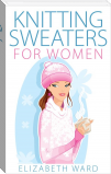 Knitting Sweaters for Women