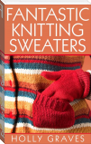 Fantastic Knitting Sweaters