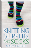 Knitting Slippers and Socks