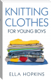 Knitting Clothes for Young Boys