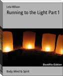 Running to the Light Part 1