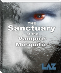 The Sanctuary of the Vampire Mosquitos