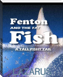 Fenton and the fat Fish