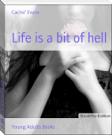 Life is a bit of hell