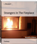 Strangers In The Fireplace