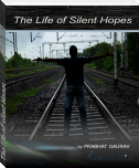 The Life of silent Hopes