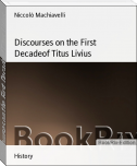 Discourses on the First Decadeof Titus Livius