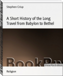 A Short History of the Long Travel from Babylon to Bethel