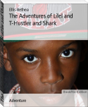 The Adventures of Lilel and T-Hustler and Shark