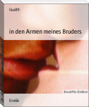 in den Armen meines Bruders