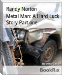 Metal Man: A Hard Luck Story Part one